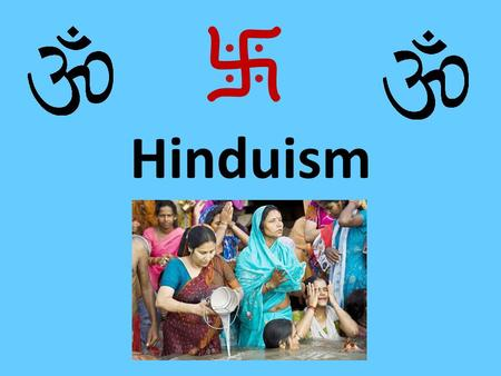 Hinduism. What's it all about? Hinduism is a fascinating religion – one of the oldest in the world. They are a peaceful people who have respect for all.