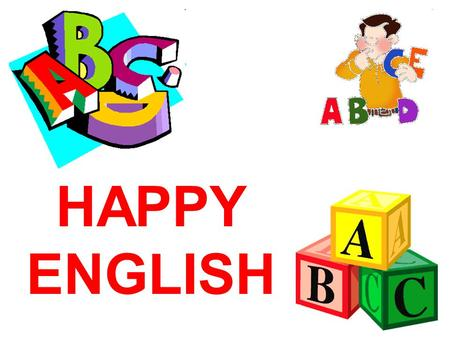 HAPPY ENGLISH. LETTERS A a Apples, apples everywhere. Apples here, apples there,