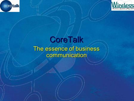 CoreTalk The essence of business communication CoreTalk  CoreTalk brings the most pervasive communication tool in history – the cell phone – fully into.