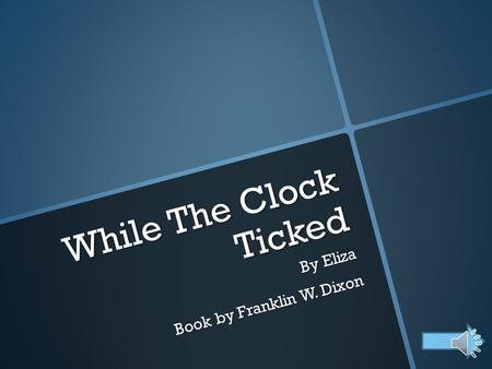 While The Clock Ticked By Eliza Book by Franklin W. Dixon Next.