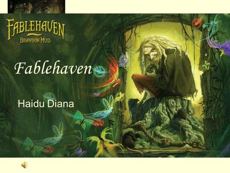 Fablehaven Haidu Diana Fablehaven Haidu Diana. IAn unforgettable realm And now it's all known It's magical and beautiful But way too mysterious You don't.