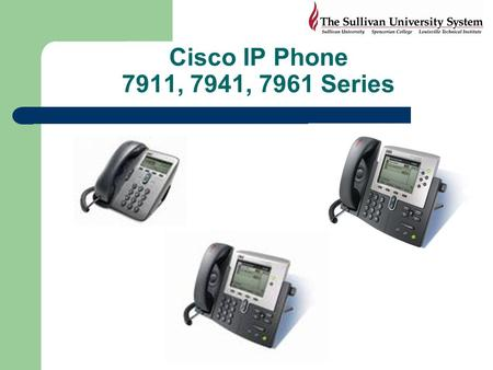 Cisco IP Phone 7911, 7941, 7961 Series Full-feature telephone that provides voice communication over the same data network that your computer uses, allowing.
