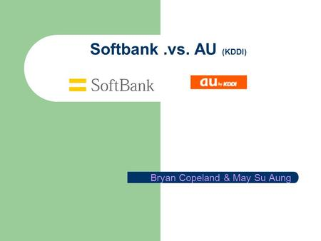 Softbank.vs. AU (KDDI) Bryan Copeland & May Su Aung.