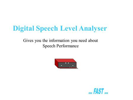 Digital Speech Level Analyser Gives you the information you need about Speech Performance.