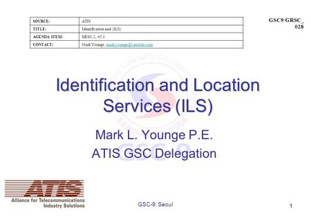 SOURCE:ATIS TITLE:Identification and (ILS) AGENDA ITEM:GRSC-2; #5.1 CONTACT:Mark Younge, GSC9/GRSC_ 028.