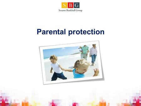 Parental protection. Holistic protection advice Needs Budget Review Value of Advice Treating the customer fairly.