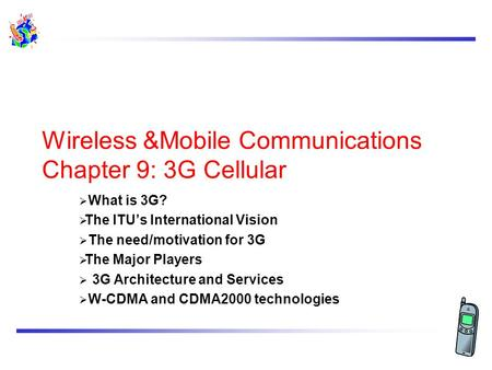 Wireless &Mobile Communications Chapter 9: 3G Cellular