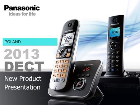 2013 New Product Presentation Aug 2012 Pan Europe DECT POLAND.