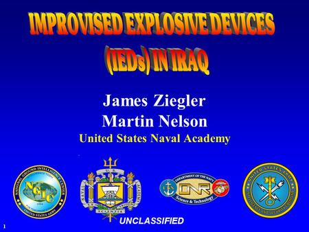 1 James Ziegler Martin Nelson United States Naval Academy UNCLASSIFIED.