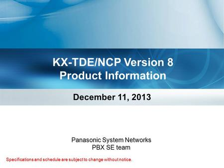 KX-TDE/NCP Version 8 Product Information