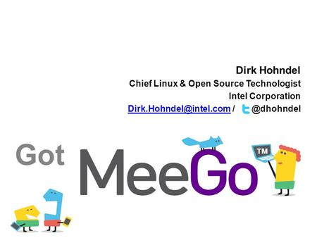 Dirk Hohndel Chief Linux & Open Source Technologist Intel Corporation Got.