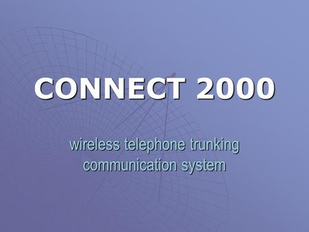CONNECT 2000 wireless telephone trunking communication system.