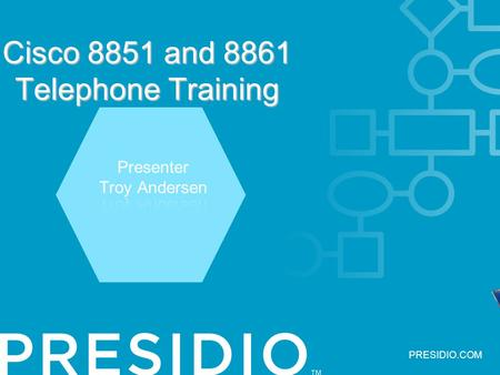 PRESIDIO.COM Cisco 8851 and 8861 Telephone Training Please silence your cell phones.