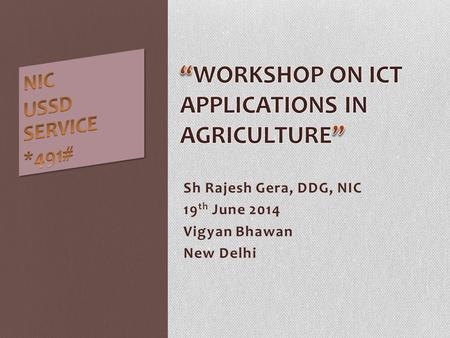 Sh Rajesh Gera, DDG, NIC 19 th June 2014 Vigyan Bhawan New Delhi.