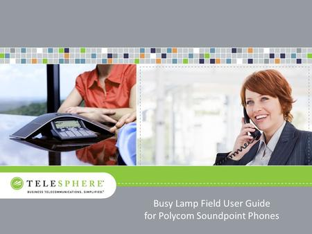 Busy Lamp Field User Guide for Polycom Soundpoint Phones.