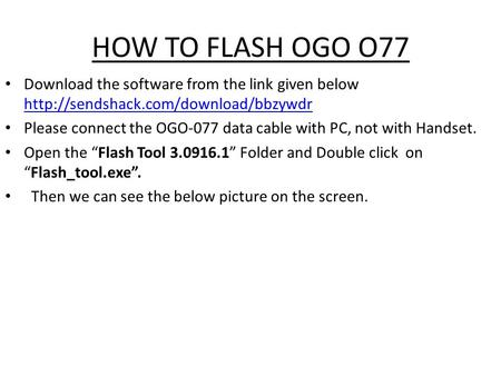 HOW TO FLASH OGO O77 Download the software from the link given below   Please.