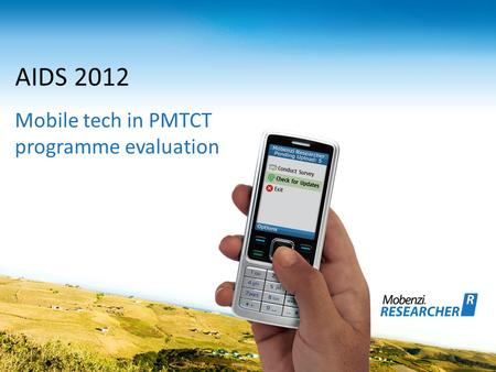 AIDS 2012 Mobile tech in PMTCT programme evaluation.