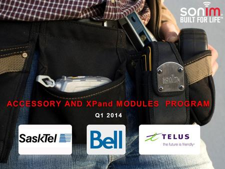 CONFIDENTIAL ACCESSORY AND XPand MODULES PROGRAM Q1 2014 ACCESSORY AND XPand MODULES PROGRAM Q1 2014.
