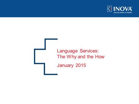 0 Language Services: The Why and the How January 2015.