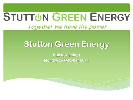 Stutton Green Energy Public Meeting Monday 24 October 2011.