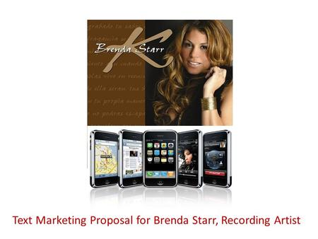 Text Marketing Proposal for Brenda Starr, Recording Artist.
