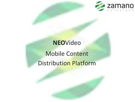 NEOVideo Mobile Content Distribution Platform. __________________ Monetise Video On Mobile Easily!