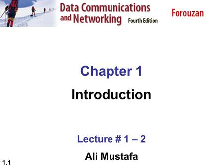 1.1 Chapter 1 Introduction Lecture # 1 – 2 Ali Mustafa.