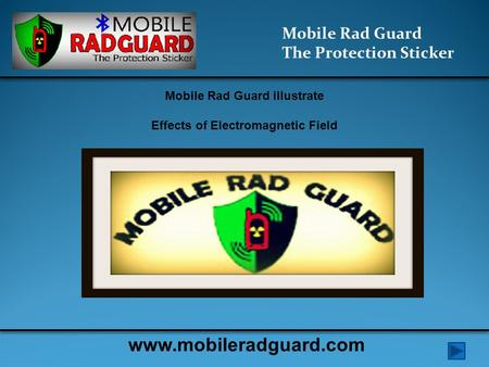 Mobile Rad Guard illustrate Effects of Electromagnetic Field Mobile Rad Guard The Protection Sticker www.mobileradguard.com.