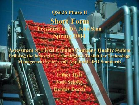 QS626 Phase II Short Form Assessment of Hirzel Canning CompanyQuality System Utilizing the Industrial Technologist's Toolkit for Technology Management.
