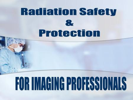  Be able to discuss dose limits and typical doses during different radiological procedures  Be able to explain the relative risks of radiation  Have.