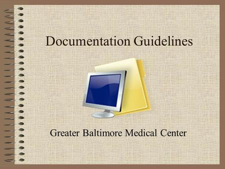 Documentation Guidelines Greater Baltimore Medical Center.