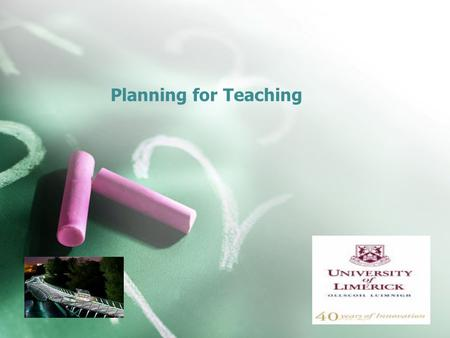 Planning for Teaching. Planning -Coherence -Curriculum -Schemes of work -Lesson plans -Aims and objectives -Selection and Structuring of Subject Matter.
