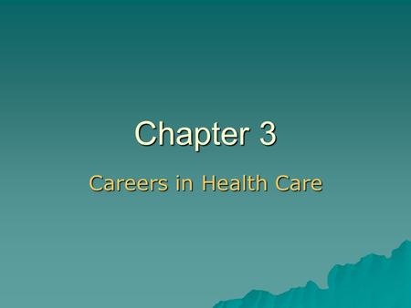 Chapter 3 Careers in Health Care. Copyright © 2004 by Thomson Delmar Learning. ALL RIGHTS RESERVED. 2 Introduction to Health Careers Introduction to Health.
