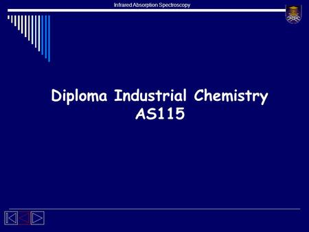 Infrared Absorption Spectroscopy Diploma Industrial Chemistry AS115.