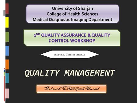 QUALITY MANAGEMENT University of Sharjah College of Health Sciences