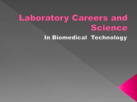 Work in lab and usually do not have contact with the client Most work is done while sitting and the lab has regular hours Need excellent vision, manual.