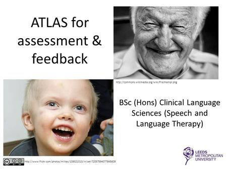 ATLAS for assessment & feedback BSc (Hons) Clinical Language Sciences (Speech and Language Therapy)
