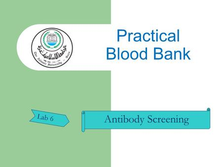 Practical Blood Bank Antibody Screening Lab 6.