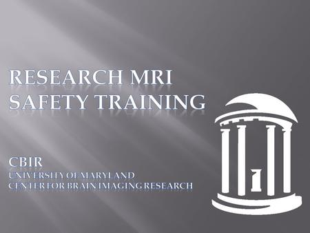 MRI safety training is required for all faculty, staff and students who will work around and inside the MRI magnet rooms or will need access to the.