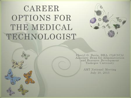 7 CAREER OPTIONS FOR THE MEDICAL TECHNOLOGIST. Objectives.