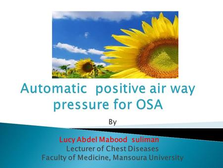 By Lucy Abdel Mabood suliman Lecturer of Chest Diseases Faculty of Medicine, Mansoura University.