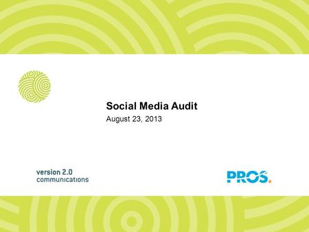 August 23, 2013 Social Media Audit. Overview  Goals –Evaluate current social networking status –Identify trending topics and social influencers –Provide.