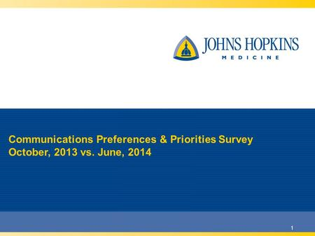 1 Communications Preferences & Priorities Survey October, 2013 vs. June, 2014.