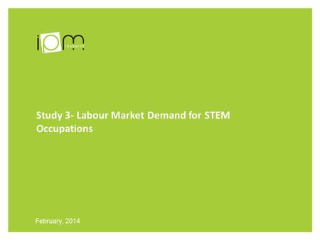 Study 3- Labour Market Demand for STEM Occupations February, 2014.