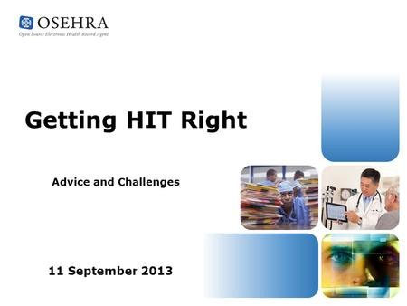 Getting HIT Right Advice and Challenges 11 September 2013.