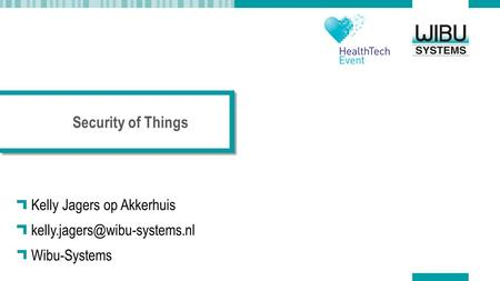 Security of Things Kelly Jagers op Akkerhuis Wibu-Systems.