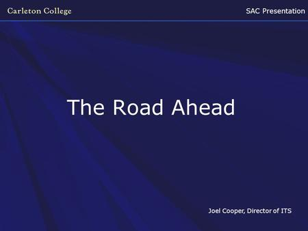 SAC Presentation The Road Ahead Joel Cooper, Director of ITS.