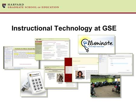 Instructional Technology at GSE. Our Department Learning Technologies Center (LTC) Administrative Dean Systems Inst Tech Research App Dev Desktop Help.