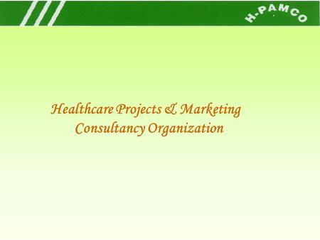 Healthcare Projects & Marketing Consultancy Organization.