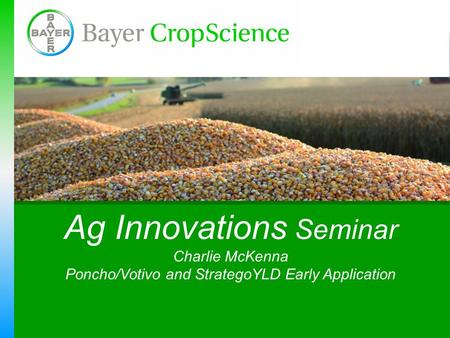 Ag Innovations Seminar Charlie McKenna Poncho/Votivo and StrategoYLD Early Application.